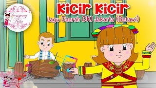 KICIR KICIR | Lagu Daerah DKI Jakarta - Betawi | Budaya Indonesia | Dongeng Kita - Stafaband