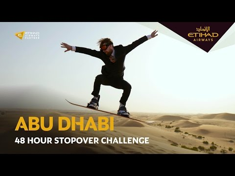 The Abu Dhabi 48 hour Stopover Challenge - Etihad Airways
