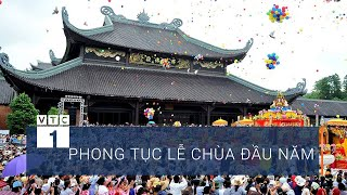 Phong tục lễ chùa đầu năm xuất phát từ đâu? | VTC1