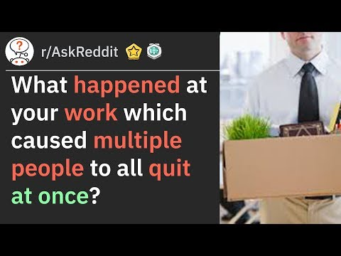 How One Guy At Work Made Everyone Else Quit rAskReddit