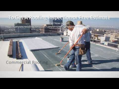 Canyon Crest Emergency Roof Repair Cost Riverside CA