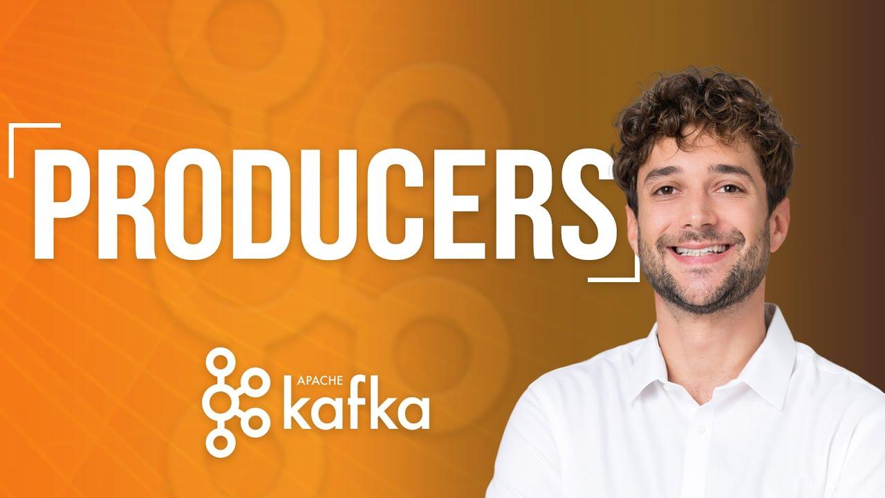 Kafka Producers Explanation Kafka Course Youtube