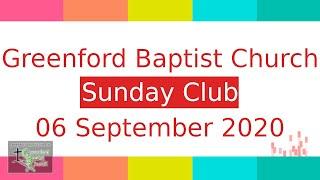 Greenford Baptist Church Sunday Club - 6 September 2020