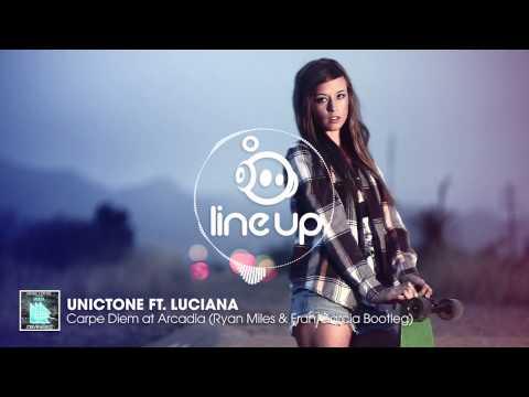 Unictone Ft. Luciana - Carpe Diem at Arkadia (Ryan Miles & Fran Garcia Bootleg)
