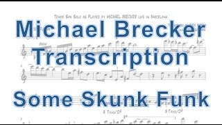 Some Skunk Funk - Michael Brecker - Brecker Brothers Live In Barcelona [Transcription]