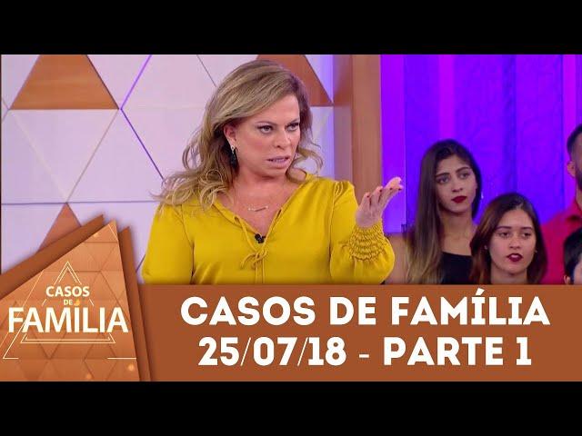 Caso do dia (25/07/2018) - Parte 1 | 'Sou muito gay e não aguento mais isso!' | Casos de Família