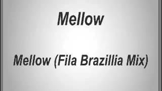 Mellow - Mellow (Fila Brazillia mix)