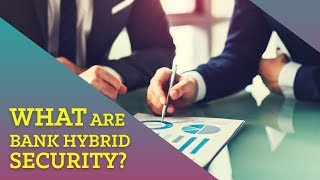 What Are Bank Hybrid Security?