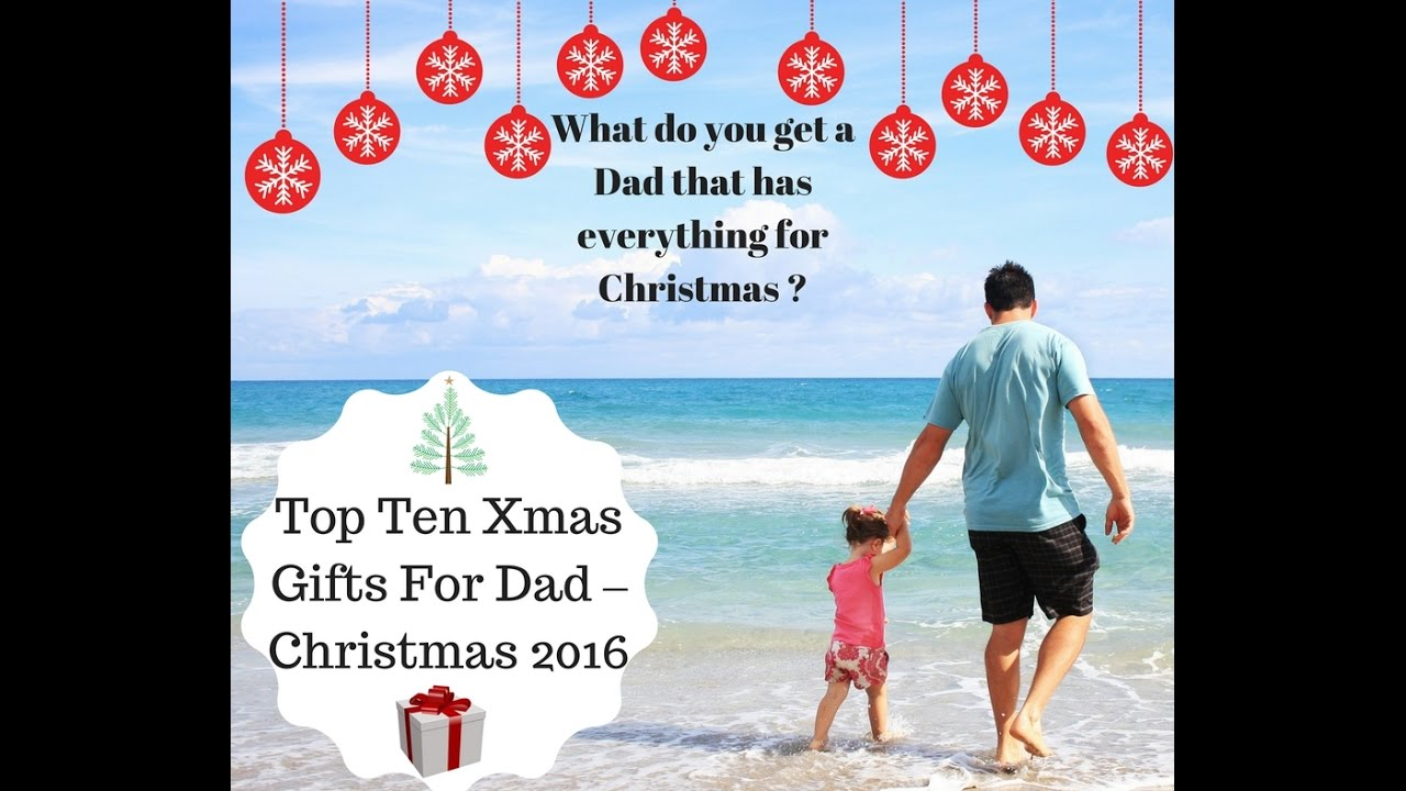 Top Ten Xmas Gifts For Dad - Christmas 2016 - YouTube