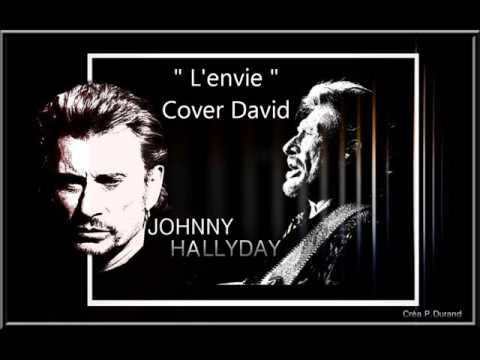 johnny hallyday l 39 envie cover by david youtube. Black Bedroom Furniture Sets. Home Design Ideas