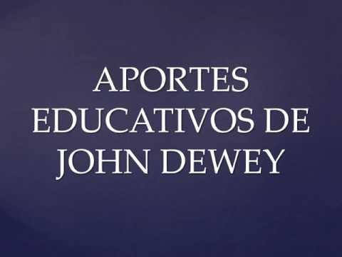 John Dewey y sus aportes educativos