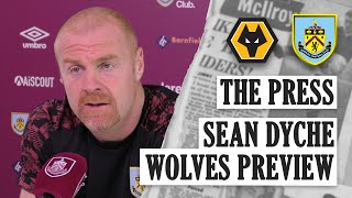 SUPER LEAGUE, WOLVES & PL STATUS | THE PRESS | Sean Dyche Wolves Preview