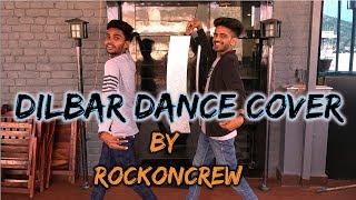 DIlbar Dilbar- Neha Kakkar | Dance Cover | Satyameva Jayate |Choreography by Rockoncrew