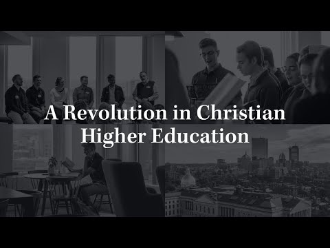 A Revolution in Christian Higher Education