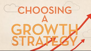 Scaling Your Company: Choosing a Growth Strategy