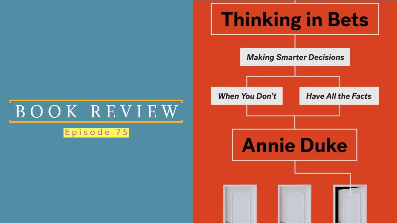 75| Book Review: Thinking in Bets 1