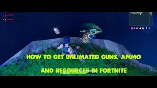 How to get unlimited Weapons, Ammo, Shields and Resources in fortnite!!