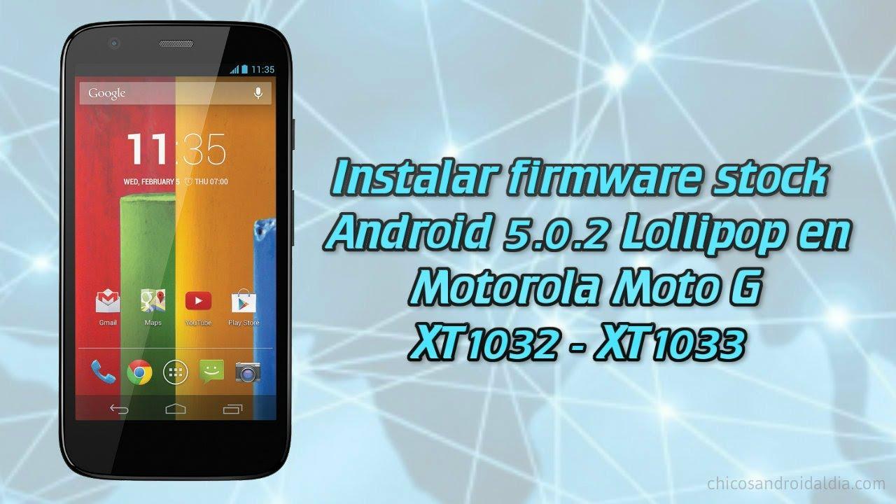 descargar firmware moto g xt1032 5.0.2
