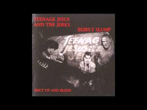 Teenage Jesus And The Jerks / Beirut Slump - Shut Up And Bleed