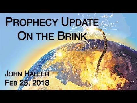 "2018 02 25 John Haller's Prophecy Update ""On the Brink"""
