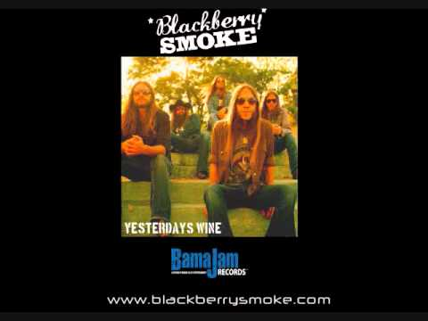 Blackberry Smoke - Yesterday's Wine