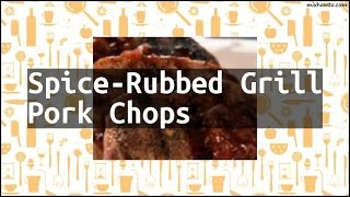 Recipe Spice-Rubbed Grill Pork Chops