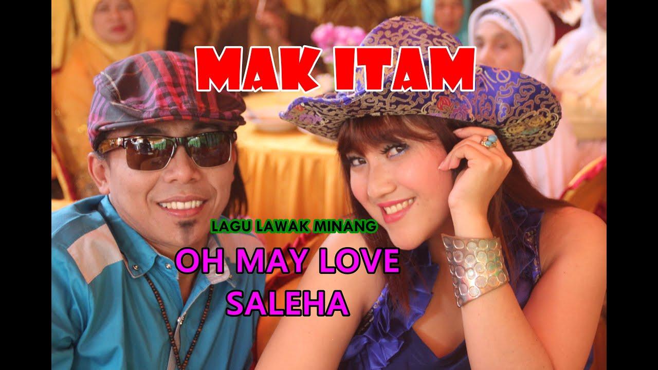 Download #LAGU#LAWAK MINANG. OH MAY LOVE SALEHA. MAK ITAM