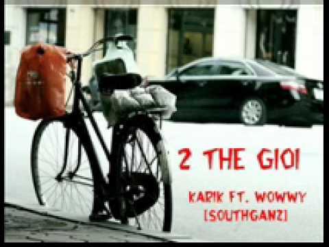 2 the gioi - Wowwy ft. Karik