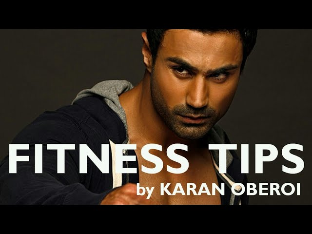 Karan Oberoi gives tips on Gym Workout and Diet plan