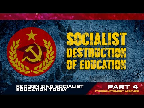 Recognizing Socialist Education Today | Part IV