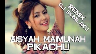 Dj Akimilaku - Aisyah Maimunah Pikachu Remix | #3 Mix Kyzo