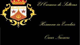 Hosanna in Excelsis. El Carmen de Salteras
