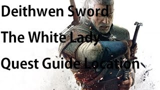 The Witcher 3 - Deithwen Rare Sword - The White Lady Quest Guide