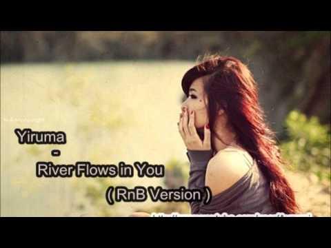 Yiruma - River Flows In You (RnB Version) lyric