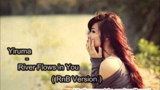 Yiruma - River Flows In You (RnB Version) lyric