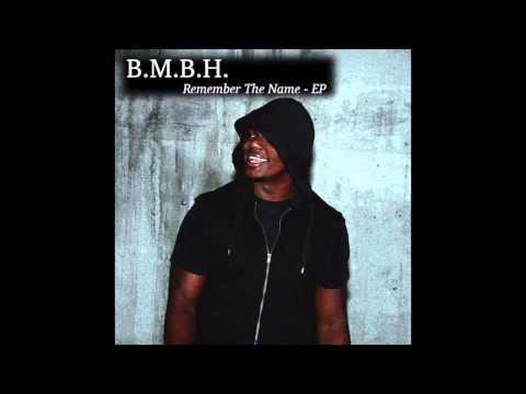 "B.M.B.H. ""Remember The Name - EP""  FULL EP"