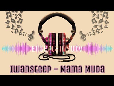 Iwansteep - Mama Muda (Lirik Video)