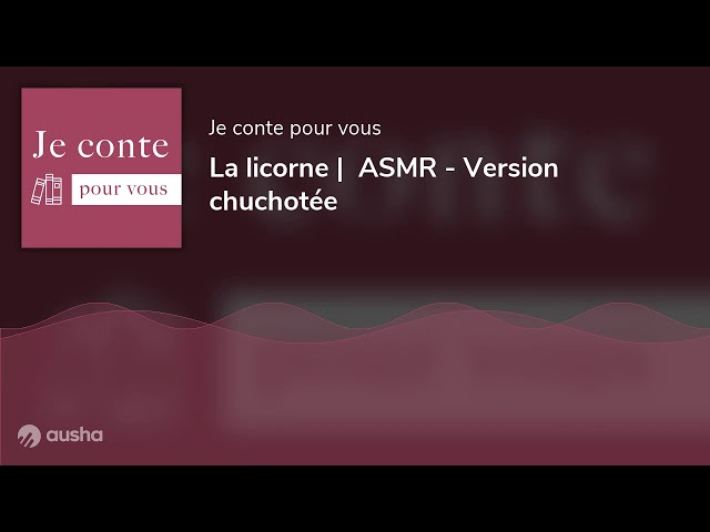 La licorne |  ASMR - Version chuchotée
