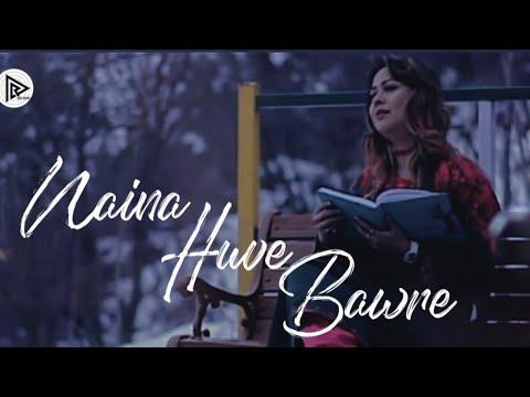 FULL SONG || NAINA HUVE BAWRE || RANI HAZARIKA || JAAN NISSAR LONE || SHEIKH MEHVISH || KASHMIR