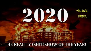 2020: The Reality (Shit)Show of the Year