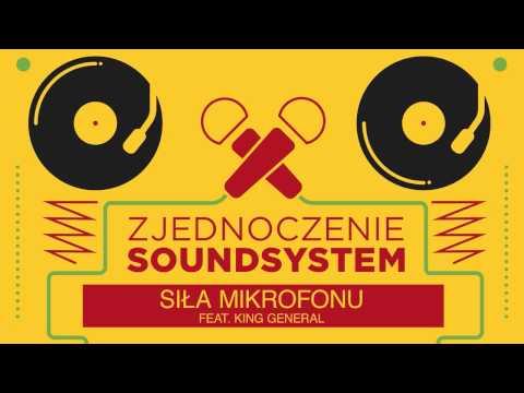Zjednoczenie Soundsystem - Siła mikrofonu feat. King General