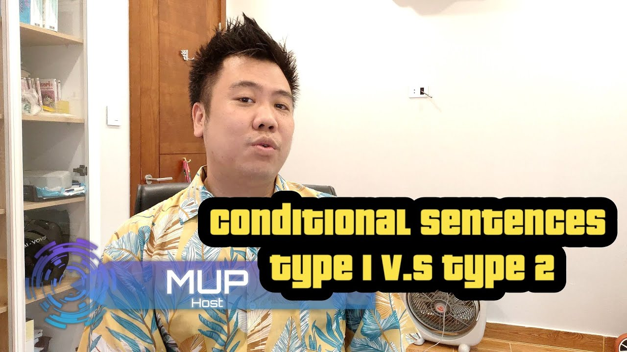 [Tiếng Anh THCS, THPT] Ngữ pháp – Conditional sentences: type 1 V.S. type 2