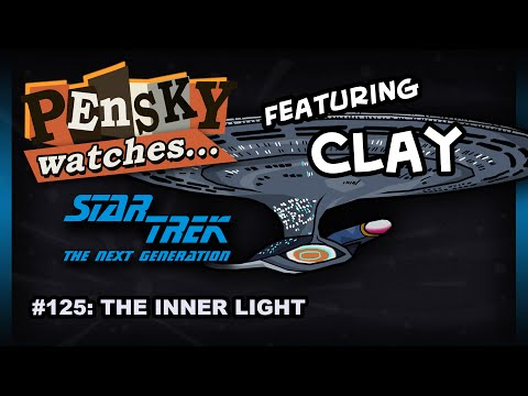 Let's Watch - Star Trek: The Next Generation [125. The Inner Light - Ft. Clay]