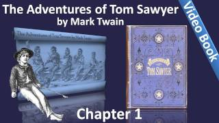 The Adventures of Tom Sawyer by Mark Twain - Chapter 01 - Tom Plays, Fights, And Hides(, 2011-06-02T15:44:38.000Z)