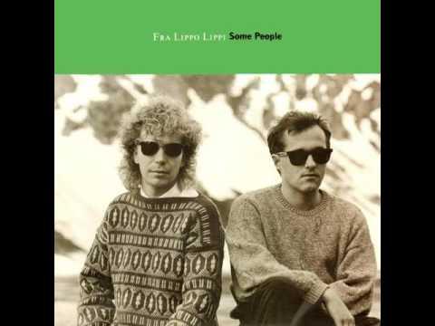 Fra Lippo Lippi - Some People