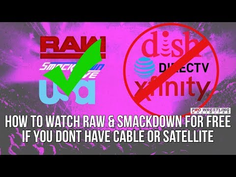 How To Watch RAW & Smackdown For Free With No Cable Or Satellite