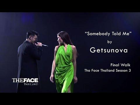 Somebody Told Me - Getsunova (The Face Thailand Season 3: Final Walk)