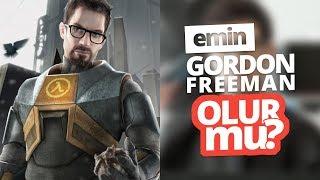 Emin Gordon Freeman'a dönüşüyor! - Half-Life 2