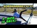 D-MOB IS BACK!? (Sorrryyy)