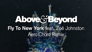 Above & Beyond feat  Zoë Johnston - Fly To New York (Aero Chord Remix)